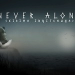 Never Alone – recenzia